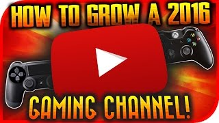 """How To Start & Grow YOUR Gaming YouTube Channel In 2017! """"GET 1000 SUBS FAST"""" YT Tips & Tricks 2017!"""