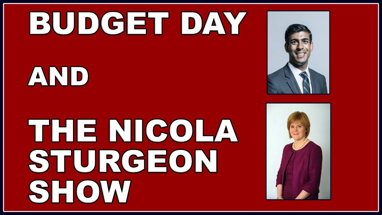 Budget Day and Nicola Sturgeon faces the Alex Salmond Inquiry!
