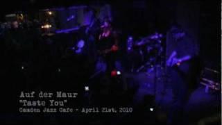 """AUF dER MAUR """"Taste You"""" (French) Live [KhufuMedia] London Camden Jazz Cafe April 2010"""