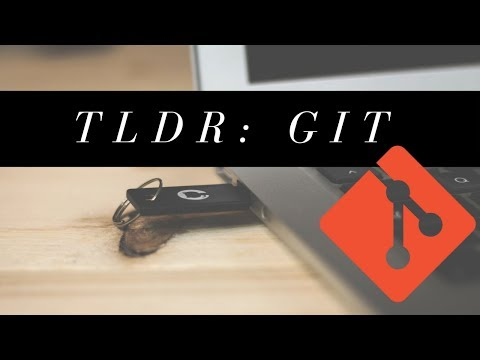 TLDR: Git | The Important Parts of Git and Version Control Tutorial