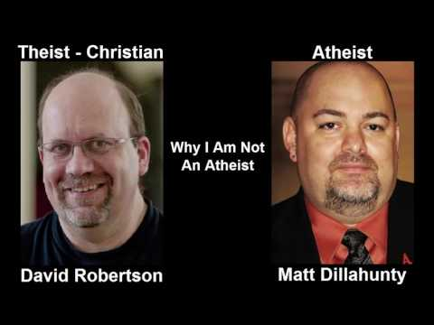 Matt Dillahunty vs David Robertson - Why I am not an atheist - 2014