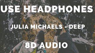 Julia Michaels - Deep ( 8D AUDIO )