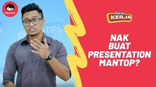 Tips Kerja   Nak Buat Presentation Mantop?