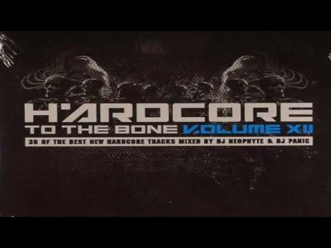 VA - Hardcore To The Bone Volume XII (DJ Neophyte & DJ Panic) (2008)