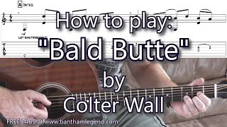 How to play Bald Butte by Colter Wall - Guitar tutorial with TAB