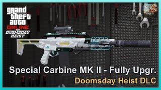 GTA Online - Special Carbine MK II (MK2/MKII) - Fully Upgraded - Doomsday Heist DLC