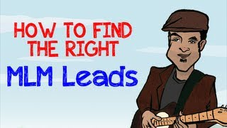 MLM Leads | Why the finding the right MLM leads is so crucial