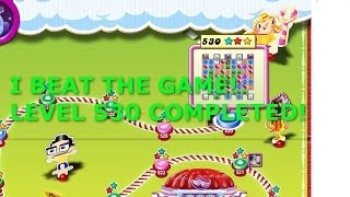 Let's FINISH Candy Crush Saga - Level 530! (P6) (Date when finished: 2/15/2014)