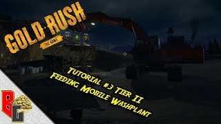 Gold Rush - Tutorial #3 - How to use the Excavator to load Mobile Wash Plant