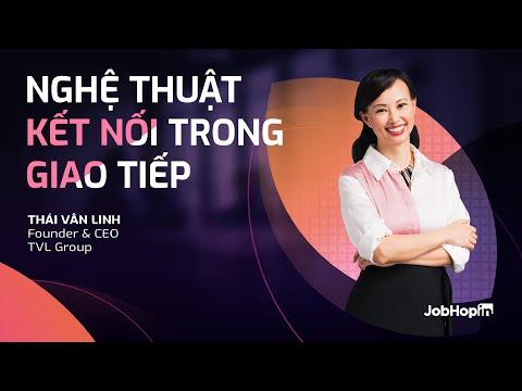 Nghệ Thuật Kết Nối Trong Giao Tiếp - Thái Vân Linh | TVL Group và JobHopin