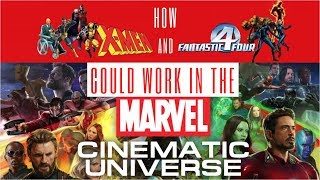 How X-MEN & FANTASTIC 4 Could Work in the MCU