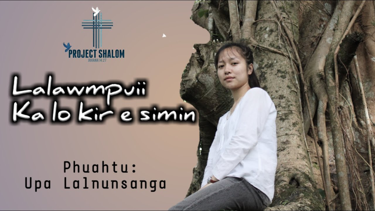 Download Lalawmpuii-Ka Lo Kir e Simin (Official Music Video)   Project Shalom
