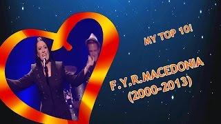Eurovision F.Y.R. MACEDONIA: 2000-2013 (My top 10) [2014 UPDATE]