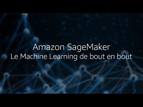 Machine Learning de bout en bout avec Amazon SageMaker