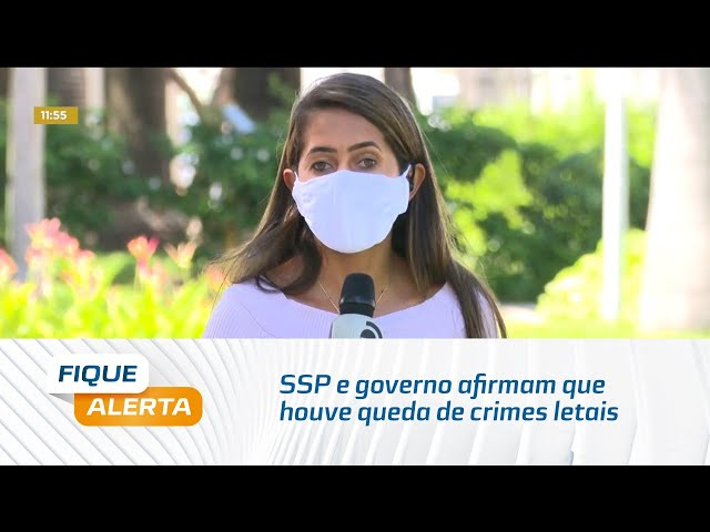 SSP e governo afirmam que houve queda de crimes letais nos primeiros quatro meses de 2021