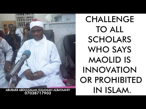 Challenge  to all  Scholars  who says  Maolid is  Innovation  or Prohibited  in Islam.