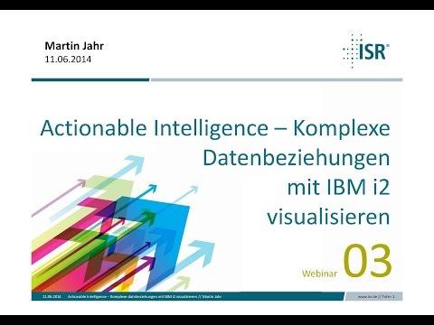 """ISR Webinar """"Actionable Intelligence - Komplexe Datenbeziehungen mit IBM i2 visualisieren"""" 20140611"""