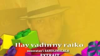 ILAY VADIN'NY RAIKO - saholimalala ( tantara mitohy sombiny ) mp3