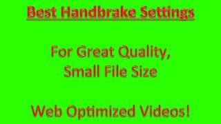 Handbrake Settings - Best Hand Brake Settings for Converting Web Optimized Videos(, 2013-12-19T18:29:30.000Z)