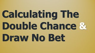 TBB | The Double Chance & Draw No Bet | Sports Betting Tutorial