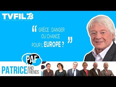PAF – Patrice and Friends – Grèce : danger ou chance pour l'Europe ?