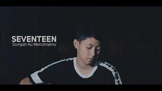 SEVENTEEN - Sumpah Ku Mencintaimu ( COVER CHIKA LUTFI )