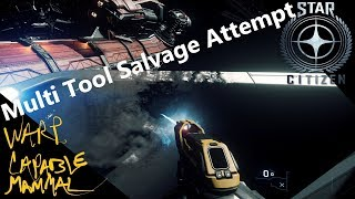 Multi Tool Salvage Attempt Star Citizen PU 3.3.6