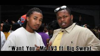 """LV3Productions- Mr.LV3 ft Big Sweat """"Want you"""""""