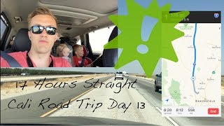 17 HOURS IN ONE DAY! - Cali Road Trip Day 12
