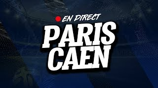🔴 [ LIVE ] PSG - CAEN // Club House