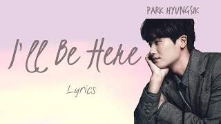 Park Hyungsik- 'I'll Be Here (여기 있을게 )' (Hwarang: The Beginning OST, Part 7) [Han|Rom|Eng lyrics]
