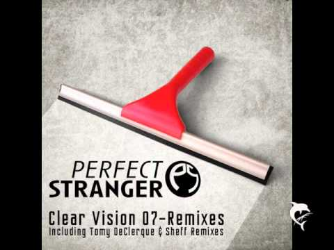 perfect stranger - clear vision 07 - sheff remix