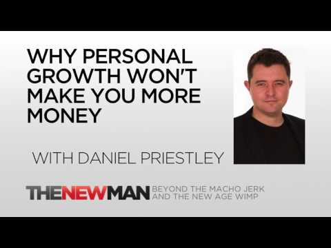 Daniel Priestley | Make More Money Using Personal Growth? | The New Man Podcast with Tripp Lanier