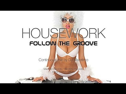 DJ Maretimo - Housework Follow The Groove - Continuous Mix (2+ Hours) Deep House Music
