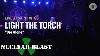 LIGHT THE TORCH – Die Alone (OFFICIAL LIVE VIDEO)