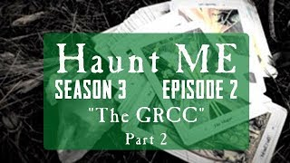 The Greater Rumford Community Center (GRCC) - Haunt ME - S3:E2 (Part 2)