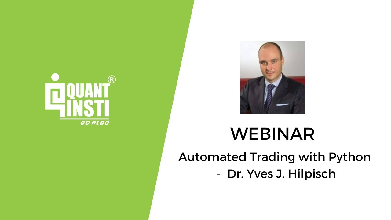 Automated Trading with Python - Webinar by Dr  Yves J  Hilpisch