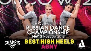 AGNY ★ 1ST PLACE HIGH HEELS ★ RDC16 ★ Project818 Russian Dance Championship ★ May 1– 4, Moscow 2016