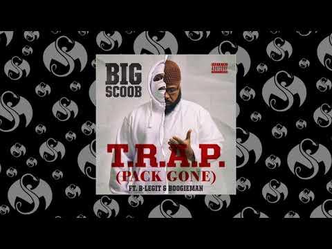 Big Scoob - T.R.A.P. (Pack Gone) Feat. B-Legit & Boogieman | OFFICIAL AUDIO
