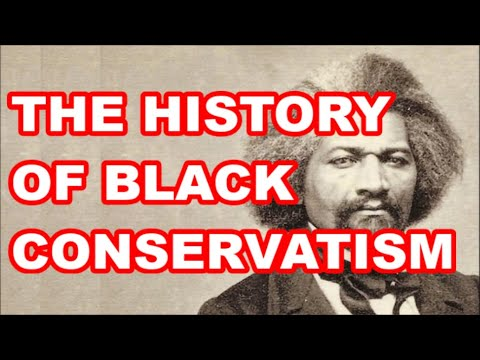 THE HISTORY OF BLACK CONSERVATISM