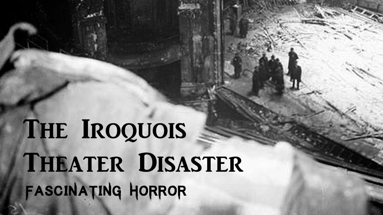 The Iroquois Theater Disaster | Fascinating Horror