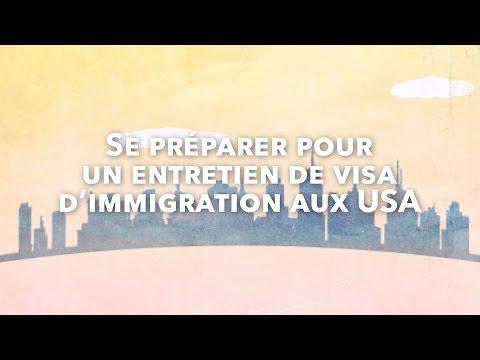 Comment se préparer pour un entretien de visa d'immigration aux USA ?