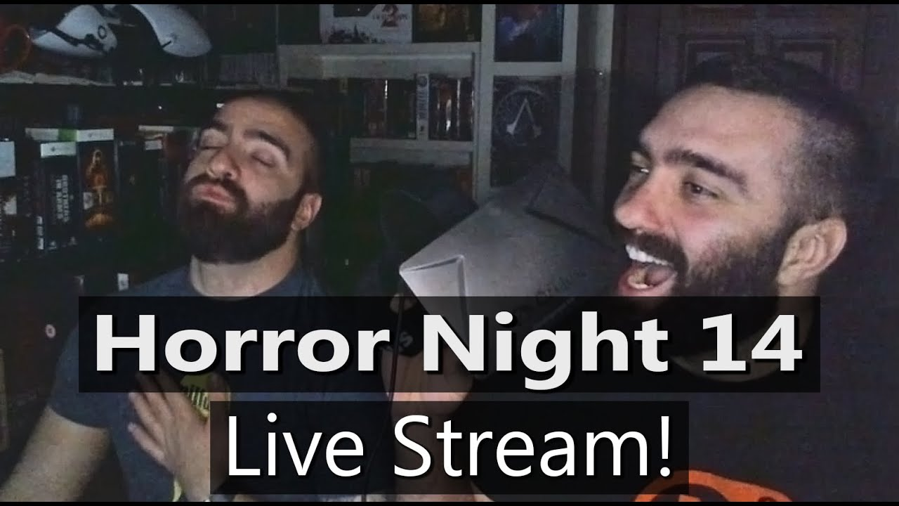 Horror Night 14 Live Stream! - YouTube