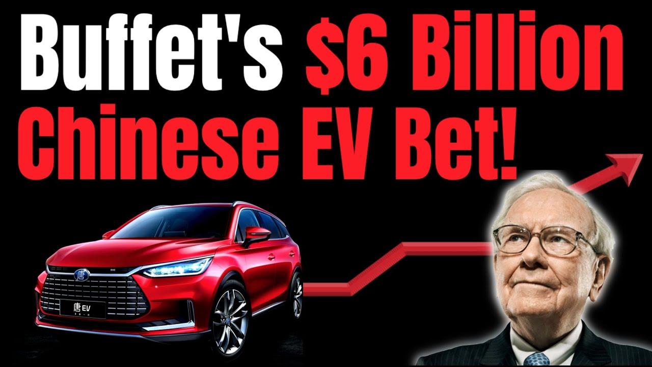 Warren Buffet's $6 Billion Bet On This Chinese EV Stock!