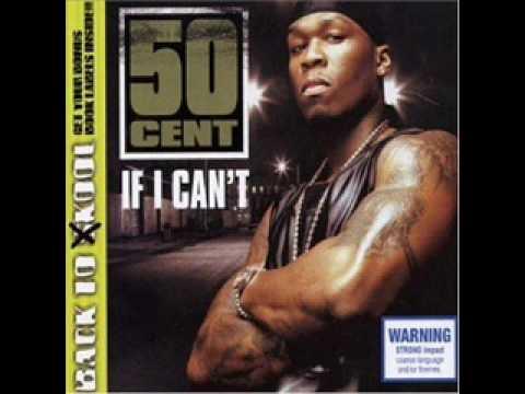 50 Cent If I Cant Lyrics In Description
