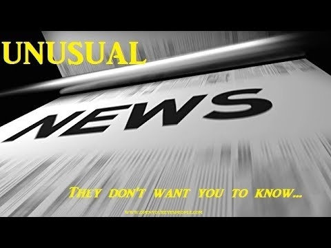 Unusual News They Don't Want You To Know