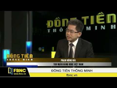 Phạm Hồng Hải – TGĐ Ngân Hàng HSBC (P1)
