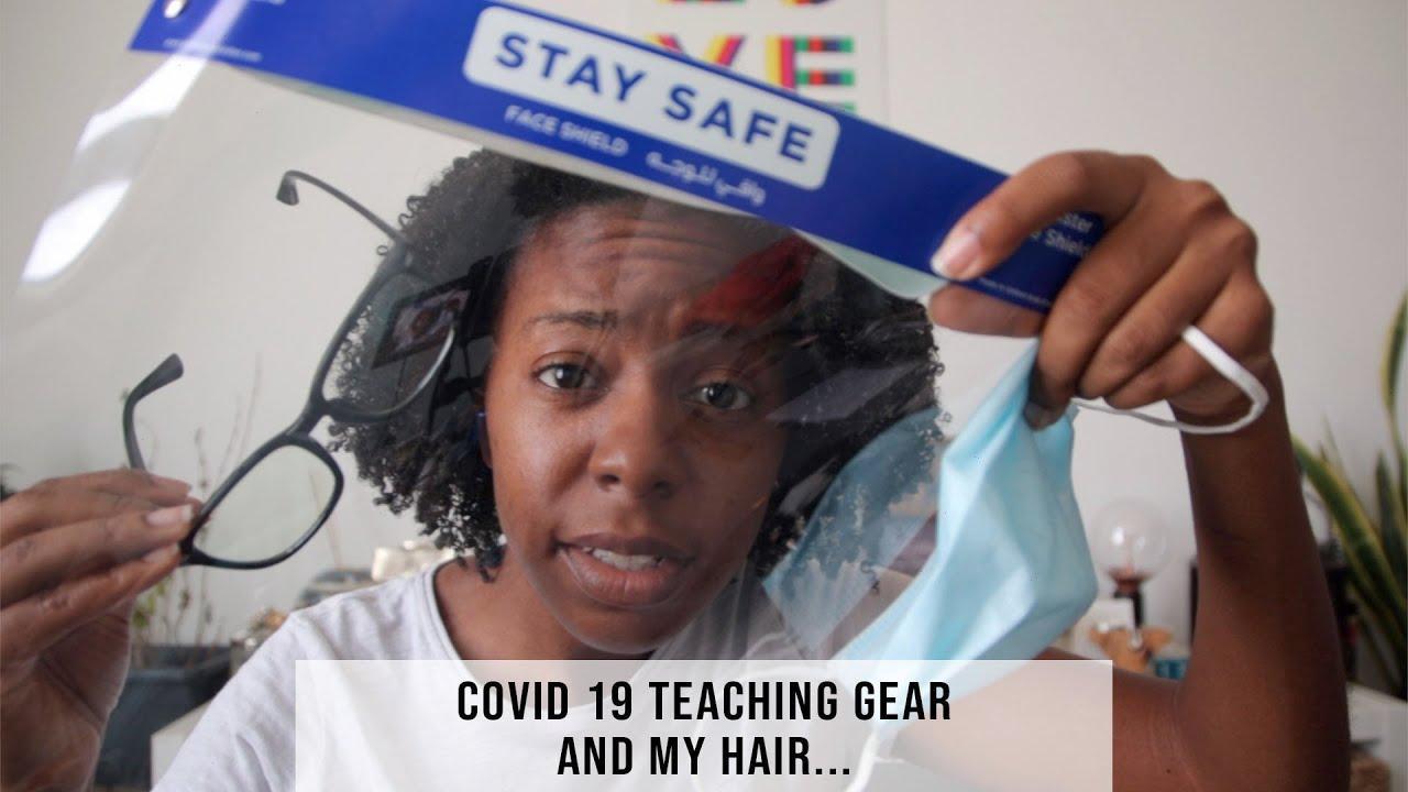 COVID 19 Teaching Gear and My Hair...