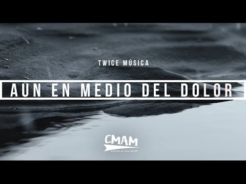 TWICE - Aun en Medio del Dolor (Hillsong United - Even When It Hurts En Español) | LETRA