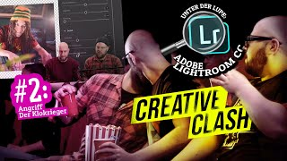 Creative Clash #02 | Adobe Lightroom CC - Angriff der Klokrieger